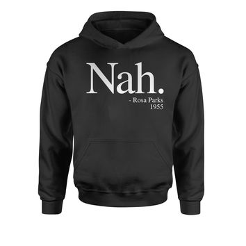 Nah Rosa Parks, 1955 Quote  Youth-Sized Hoodie