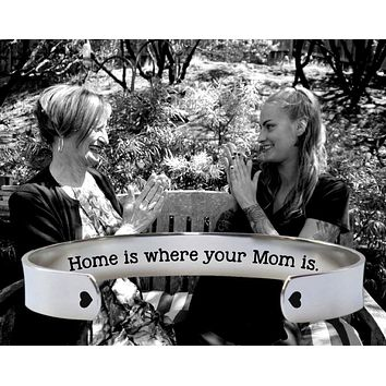 Home Is Where Your Mom Is Bracelet | Mother Gift