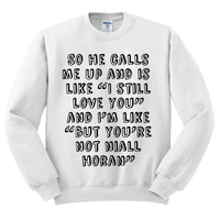 White Crewneck So He Calls Me Niall Horan Sweatshirt 1D One Direction Sweater Jumper Pullover