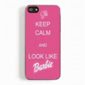 Keep Calm And Look Like Barbie for iphone 5 and 5c case