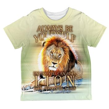 Always Be Yourself Unless Lion All Over Toddler T Shirt