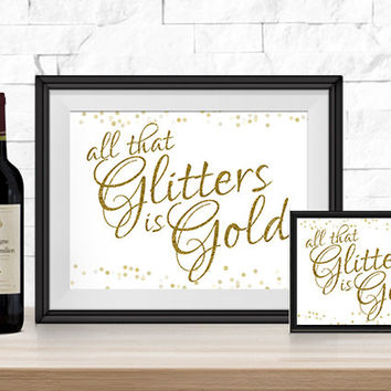 New Years Art Prints | All That Glitters Is Gold | 10x8 and 7x5 Printables | Instant Download | Sparkly Gold Feminine Decor