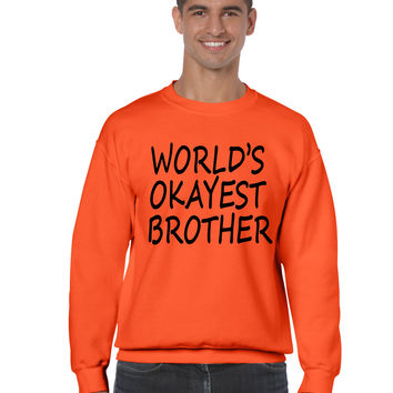 World's OKayest brother men sweatshirt
