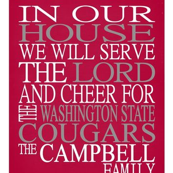 In Our House We Will Serve The Lord And Cheer for The Washington State Cougars Personalized Christian Print - Perfect gift - sports art - multiple sizes