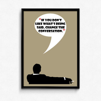 Mad Men Poster Don Draper Quote - Change The Conversation - Art Print, Multiple Sizes - 12x18, 24x36 - Vintage Style Minimal