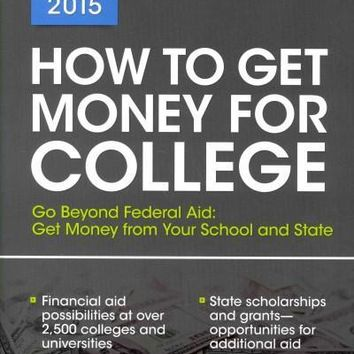 How to Get Money for College 2015 (How to Get Money for College)
