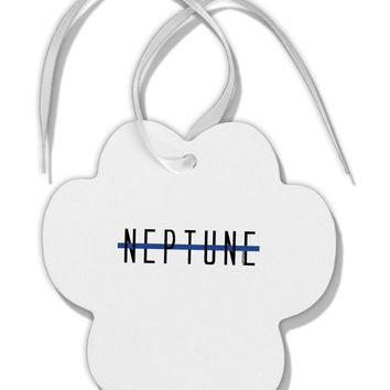 Planet Neptune Text Only Paw Print Shaped Ornament by TooLoud
