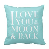 Custom Color I Love you to the moon & back Throw Pillows