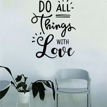 Do All Things with Love Quote Beautiful Design Decal Sticker Wall Vinyl Decor Livingroom Bedroom Art Cute Girls Inspirational Motivational Smile