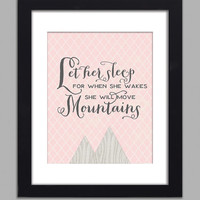 Nursery Art Print Let Her Sleep For When She Wakes She Will Move Mountains 8x10 INSTANT DOWNLOAD Kids Room Nursery Wall Art DIY Home Decor