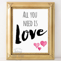 All you need is love, instant download, love print, wall decor, love, wall art, beatles, typography, love quote, art, home decor, art print