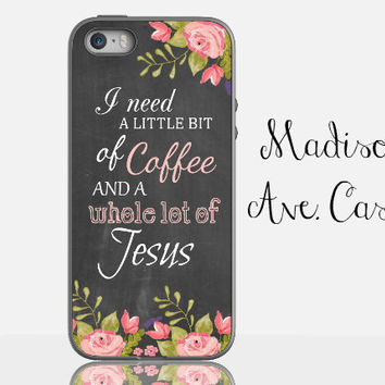 Coffee Jesus Christian Bible Quote Flower Pretty Cute Gift Pink Floral Chalkboard Samsung Galaxy Edge iPhone 5s 4 4s 6 Plus Tough Phone Case