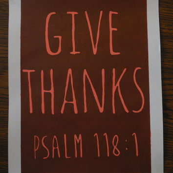 "Give Thanks Psalm 118:1 - 9""x12"" Painting with Border / 7.5""x10.5' Painting Only. Thanksgiving Wall Art"