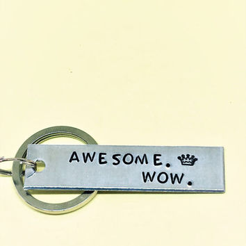 Awesome Wow Hamilton Musical Inspired, Hand Stamped Aluminum  Keychain - Gift Under 20