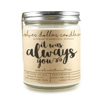 It was Always You - 8oz Scented Candle