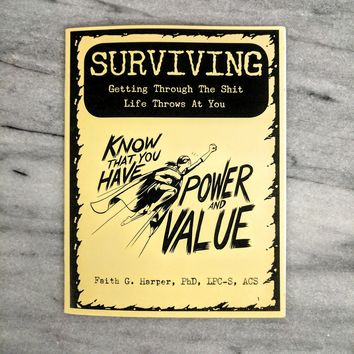 Surviving: Getting Through The Shit Life Throws At You by Dr. Faith G. Harper