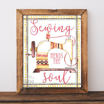 Sewing mends the soul, craft room, sewing room, decor, sign, art, quote, art print, seamstress, gift for crafter, sewing, sewing machine