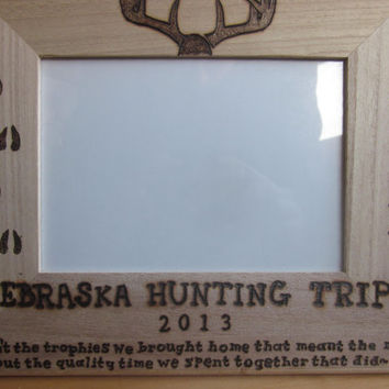 "Custom Hunting trip 11"" X 9"" frame fits a 5"" x 7"" picture Hunters hunter hunting season"