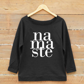 Namaste tshirt tumblr funny teens shirt quote fashion shirt saying shirt women off shoulder sweatshirt slouchy jumper women sweatshirt