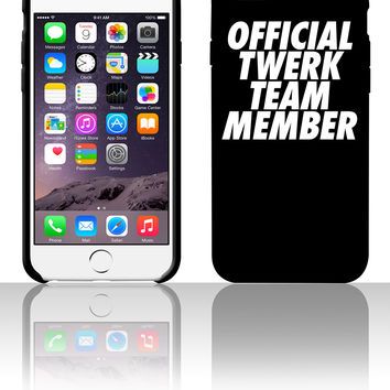 Official Twerk Team Member 5 5s 6 6plus phone cases