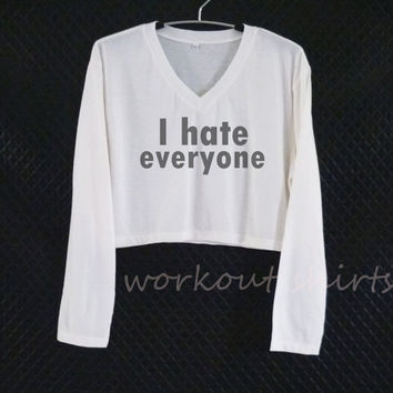 I hate everyone crop top long sleeve v neck /women shirts/ crop shirt/ off-white clothing size XS S M L XL