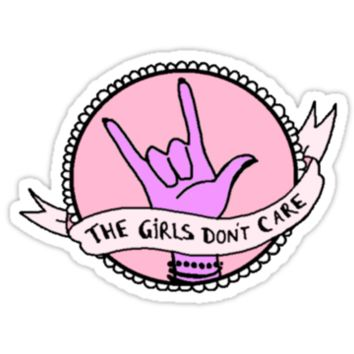 The Girls Don't Care