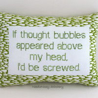 Funny Cross Stitch Pillow, Green Pillow, Thought Bubble Quote