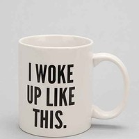I Woke Up Like This Mug- Black & White One