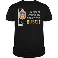 In case of accident my blood type is Busch shirt Premium Fitted Guys Tee