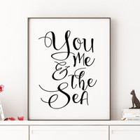 PRINTABLE Art You Me And The Sea You And Me Gift For Her Gift For Him Quote Prints Love Sign Love Quote Travel Poster Romantic Print