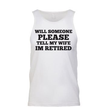 I'm Retired Don't Ask Me To Do A Damn Thing Men's Tank