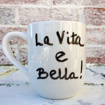 "Italian ""La Vita e Bella"" Life is Beautiful, handpainted coffee cup mug, Italy, Italian saying quote movie"