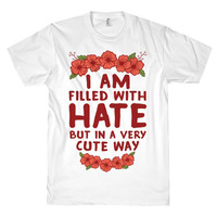 FILLED WITH HATE TEE