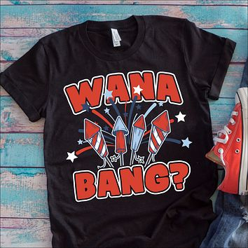 Wana Bang T-Shirt