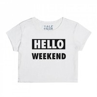 Hello Weekend Crop Top