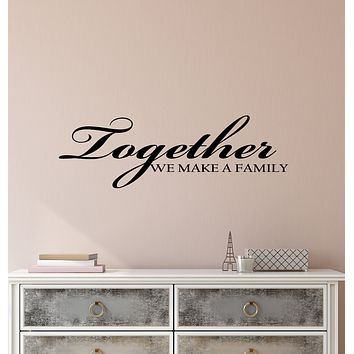 Vinyl Wall Decal Stickers Quote Words Together We Make A Family Inspiring Letters 3175ig (22.5 in x 7 in)