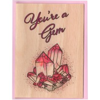 You're A Gem Wood Card