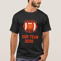 Certified Football Fan funny customizable T-Shirt