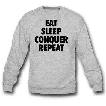 eat conquer sleep repeat sweatshirt