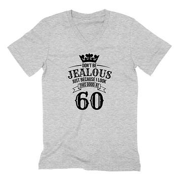Don't be jealous just because I look this good at 60 birthday gift for friend bff mom dad grandparent  V Neck T Shirt