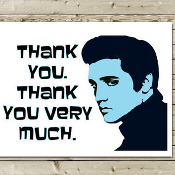 Funny Elvis Thank You Greeting Card -- Thank you, Thank you very much