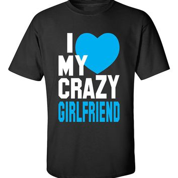 I love My Crazy Girlfriend Couples Cute Valentine's Day Gift T-Shirt