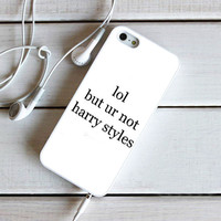 Lol But Ur Not Harry Styles iPhone 5C Case Sintawaty.com