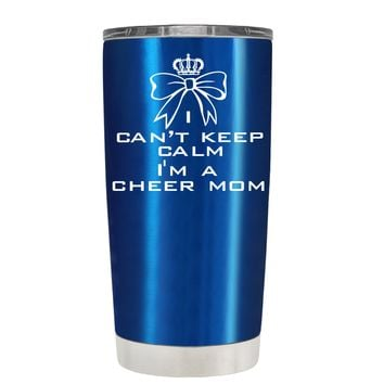 Can't Keep Calm, I'm a Cheer Mom on Translucent Blue 20 oz Tumbler Cup