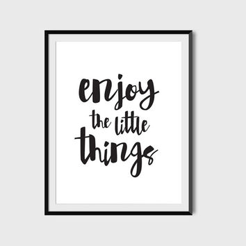 Enjoy The Little Things, Typography, Inspirational Quote Poster, Digital Printable File, Instant Download