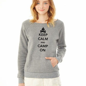 Keep Calm and Camp On ladies sweatshirt