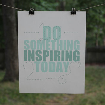 Do Something Inspiring Today  Wall Decor / by SweetAndSaltyDesigns