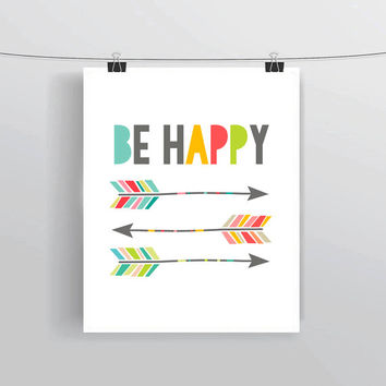 """INSTANT DOWNLOAD """"Be Happy"""" arrow inspired , prints and posters, digital art, home - apartment decor, printable typography art"""