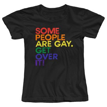 Some People Are Gay Get Over It LGBT Pride