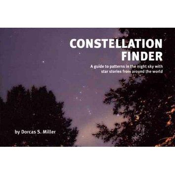 Constellation Finder: A Guide to Patterns in the Night Sky with Star Stories from Around the World